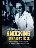 Knocking on Labor's Door: Union Organizing in the 1970s and the Roots of a New Economic Divide