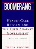Boomerang: Health Care Reform and the Turn Against Government (Revised)