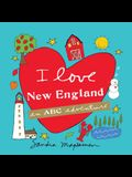 I Love New England: An ABC Adventure