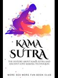 Kama Sutra: The History About Kama Sutra And Ancient Love Making Techniques