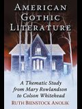 American Gothic Literature: A Thematic Study from Charles Brockden Brown to Colson Whitehead