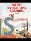 Merle The High Flying Squirrel (Turtleback School & Library Binding Edition)