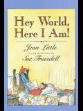 Hey World, Here I Am!