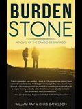 Burden Stone: A Novel of the Camino de Santiago