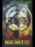 Mad Max: Fury Road: The Prelude to the Blockbuster Film!
