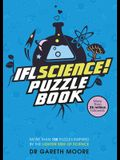 Iflscience! the Official Science Puzzle Book: Puzzles Inspired by the Lighter Side of Science