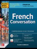 Practice Makes Perfect: French Conversation, Premium Third Edition