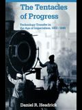 The Tentacles of Progress: Technology Transfer in the Age of Imperialism, 1850-1940