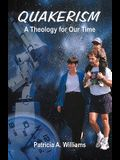 Quakerism: A Theology for Our Time
