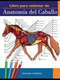 Libro para colorear de Anatomía del Caballo: Libro de Colores de Autoevaluación muy Detallado de la Anatomía Equina - El Regalo Perfecto Para Estudian