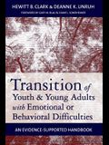 Transition of Youth & Young Adults with Emotional or Behavioral Difficulties: An Evidence-Supported Handbook