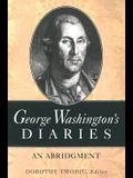 George Washington's Diaries: An Abridgment