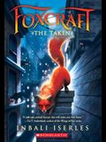 The Taken (Foxcraft, Book 1), Volume 1