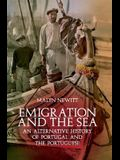 Emigration and the Sea: An Alternative History of Portugal and the Portuguese
