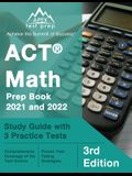 ACT Math Prep Book 2021 and 2022: Study Guide with 3 Practice Tests [3rd Edition]