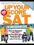 Up Your Score: Sat, 2015 Edition: The Underground Guide