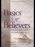 Basics for Believers: Foundational Truths to Guide Your Life, Volume 1 of 2