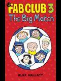 FAB Club 3 - The Big Match