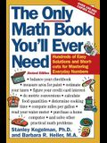 The Only Math Book You'll Ever Need, Revised Edition: Hundreds of Easy Solutions and Shortcuts for Mastering Everyday Numbers