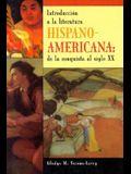 Introduccion a la Literatura Hispanoamericana: de La Conquista Al Siglo XX (Spanish Edition)