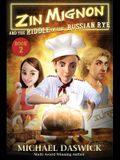 ZIN MIGNON and the RIDDLE of the RUSSIAN RYE