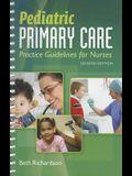 Pediatric Primary Care: Practice Guidelines f