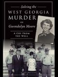 Solving the West Georgia Murder of Gwendolyn Moore: A Cry from the Well