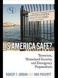 Is America Safe?: Terrorism, Homeland Security, and Emergency Preparedness (Revised)