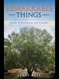 Remarkable Things: Poems of Revelation and Comfort