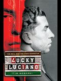 Lucky Luciano: The Real and the Fake Gangster