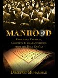 Manhood Principles, Parables, Concepts and Characteristics from the Holy Qur'an