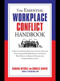 The Essential Workplace Conflict Handbook: A Quick and Handy Resource for Any Manager, Team Leader, HR Professional, or Anyone Who Wants to Resolve Di