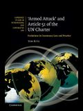 'Armed Attack' and Article 51 of the Un Charter: Evolutions in Customary Law and Practice