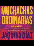 Muchachas Ordinarias (Spanish Edition) Lib/E: Memorias
