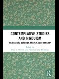 Contemplative Studies and Hinduism: Meditation, Devotion, Prayer, and Worship