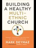 Building a Healthy Multi-Ethnic Church: Mandate, Commitments, and Practics of a Diverse Congregation