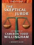 The Skeptical Juror and the Trial of Cameron Todd Willingham