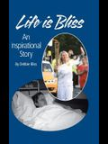 Life Is Bliss: An Inspirational Story