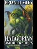 Haggopian and Other Stories, 2: A Cthulhu Mythos Collection