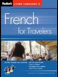 Fodor's French for Travelers (CD Package), 2nd Edition [With 2 CD's]
