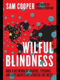 Wilful Blindness, How a network of narcos, tycoons and CCP agents Infiltrated the West