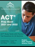 ACT Prep Book 2021 and 2022: ACT Study Guide with Practice Test Questions for All Sections [English, Math, Reading, Science, Essay]