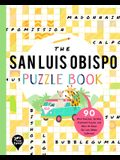 The San Luis Obispo Puzzle Book: 90 Word Searches, Jumbles, Crossword Puzzles, and More All about San Luis Obispo, California!