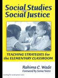Social Studies for Social Justice: Teaching Strategies for the Elementary Classroom