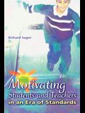 Motivating Students and Teachers in an Era of Standards