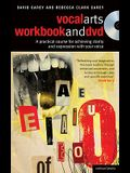 The Vocal Arts Workbook + DVD: A Practical Course for Vocal Clarity and Expression [With DVD]