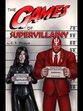 The Games of Supervillainy: Book Two of the Supervillainy Saga