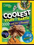 The Coolest Stuff on Earth: A Closer Look at the Weird, Wild, and Wonderful