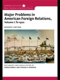 Major Problems in American Foreign Relations, Volume I: To 1920