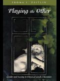 Playing the Other: Gender and Society in Classical Greek Literature